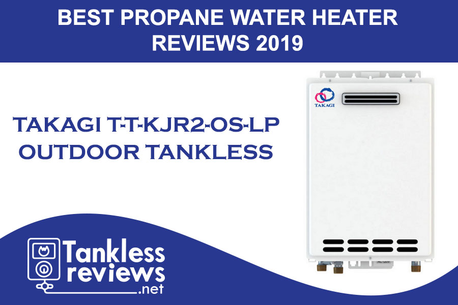 Best Takagi T T KJr2 OS LP Tankless Outdoor Water Heater