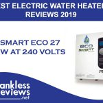Best EcoSmart ECO 27 Tankless Electric Water Heater Reviews 2019