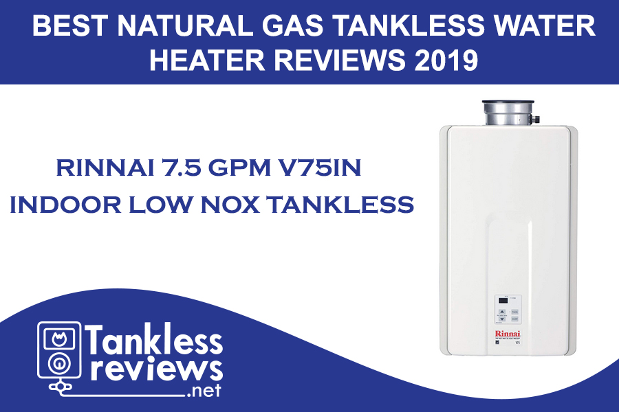 Rinnai 7.5 GPM V75IN Indoor Low NOx Natural Gas Tankless Water Heater Review 2019