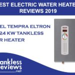 Top Stiebel Tempra Eltron Plus 24 kW, Electric Tankless Water Heater Reviews 2019