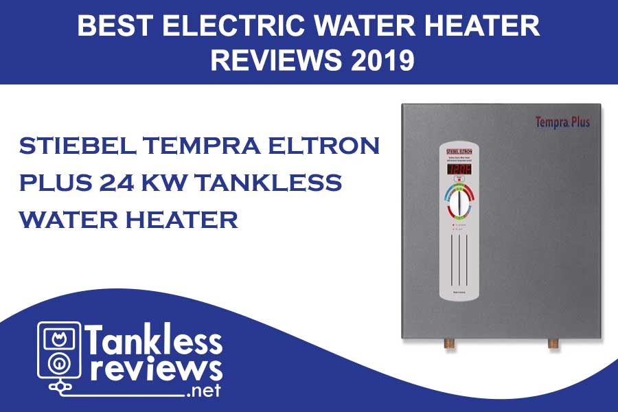 Best Stiebel Tempra Eltron Plus 24 kW, Electric Water Heater Tankless