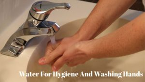 Water For Hygiene And Washing Hands