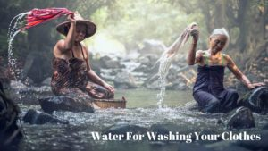 Water For Washing Your Clothes
