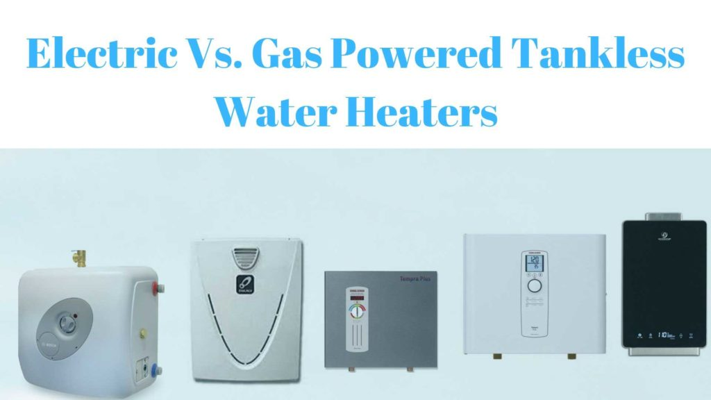 Electric Vs. Gas Powered Tankless Water Heaters