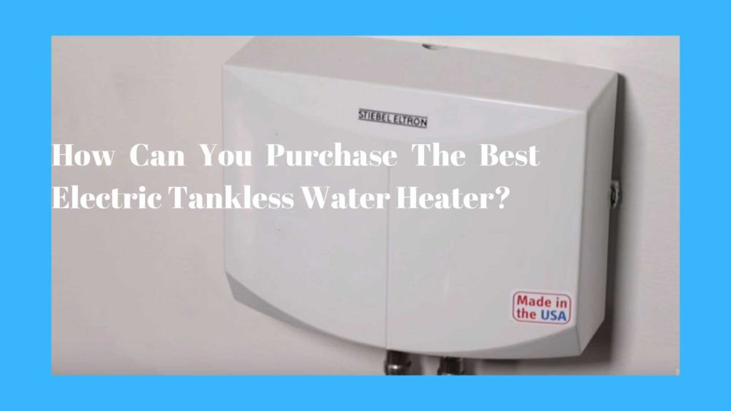 How Can You Purchase The Best Water Heater