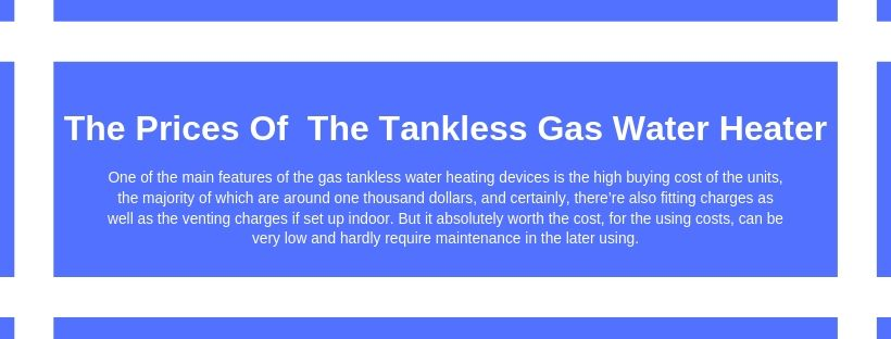 The Prices Of  The Tankless Gas Water Heater