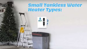 Small Tankless Water Heater Types